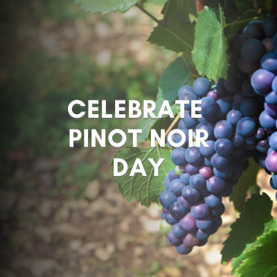 Celebrate Pinot Noir Day and learn about the particularities of Pinot Noir!